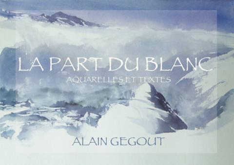 Visuel Publication La part du blanc - Aquarelles et textes - GEGOUT